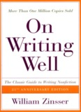 On Writing Well, The Classic Guide to Writing Nonfiction, 6e (2001)