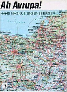 Ah Avrupa! - Hans Magnus Enzensberger