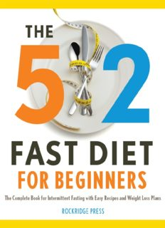The 5:2 Fast Diet for Beginners. The Complete Book for Intermittent Fasting with Easy Recipes and Weight Loss...