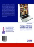 The impact of the Internet resources on library services - Mudawi, Mohamed Salah Eldin ISBN - 978-3-