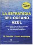 La estrategia del océano azul: cómo desarrollar un nuevo mercado donde la competencia no tiene