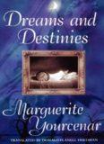 Dreams and Destinies: Marguerite Yourcenar
