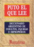 Diccionario Argentino De Insultos Injurias e Improperios