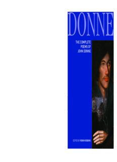The complete poems of John Donne : epigrams, verse letters to friends, love-lyrics, love-elegies, satire, religion poems, wedding celebrations, verse epistles to patronesses, commemorations and anniversaries