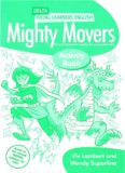 Mighty Movers Pupil's Book: An Activity-based Course for Young Learners (Delta Young Learners