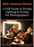 600+ Glamour Photos: a Full Guide to Posing, Lighting and Styling for Photographers