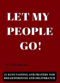 LET MY PEOPLE GO!: 21 Days Fasting and Prayer for Breakthrough and Deliverance