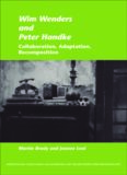 Wim Wenders and Peter Handke: Collaboration, Adaptation, Recomposition
