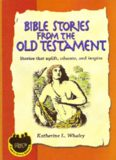 Bible Stories From The Old Testament: Stories that uplift, educate, and inspire (Judeo-Christian Ethics Series) (Judeo-Christian Ethics Series)