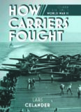 How Carriers Fought: Carrier Operations in WWII