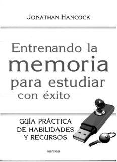 Entrenando la memoria para estudiar con éxito: Guía práctica de habilidades y recursos