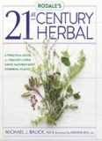Rodale's 21st-Century Herbal: A Practical Guide for Healthy Living Using Nature's Most Powerful
