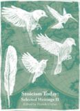 Stoicism Today: Selected Writings (Volume Two) (Volume 2)