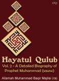 Hayatul Qulub - Vol. 2 A Detailed Biography of Prophet