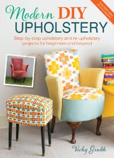 Modern DIY upholstery: step-by-step upholstery and re-upholstery projects for beginners and beyond