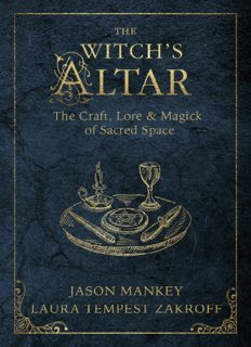 The Witch's Altar: The Craft, Lore & Magick of Sacred Space