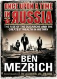 Once Upon a Time in Russia: The Rise of the Oligarchs—A True Story of Ambition, Wealth, Betrayal