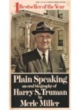 Plain Speaking- An Oral Biography of Harry S Truman
