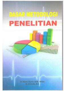 Dasar Metodologi Penelitian Dr. Sandu Siyoto, SKM, M.Kes M. Ali Sodik, MA