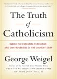 The Truth of Catholicism: Ten Controversies Explored