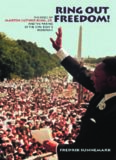 Ring out freedom! : the voice of Martin Luther King, Jr. and the making of the civil rights