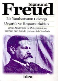 Bir Yanılsamanın Geleceği - Sigmund Freud