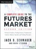 A complete guide to the futures market: technical analysis and trading systems, fundamental analysis, options, spreads, and trading principles