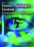 Forensic Psychologist's Casebook : Psychological Profiling and Criminal Investigation