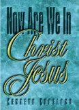 Now Are We in Christ Jesus - Kenneth Copeland Ministries