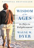 Wisdom of the ages : a modern master brings eternal truths into everyday life