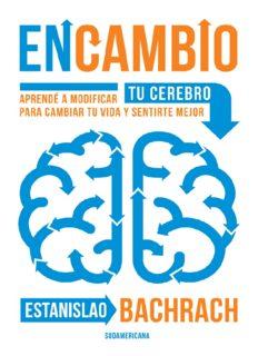 En Cambio, aprendé a modificara tu cerebro para cambiar tu vida y sentirte mejor