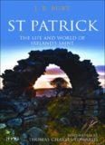 St. Patrick: The Life and World of Ireland's Saint
