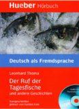 Lesehefte Deutsch als Fremdsprache - Niveaustufe B1: Der Ruf der Tagesfische und andere Geschichten: Kurzgeschichten