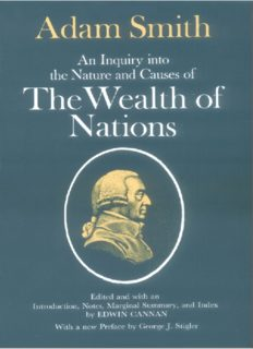 The Wealth of Nations - An Inquiry Into the Nature and Causes of the Wealth of Nations