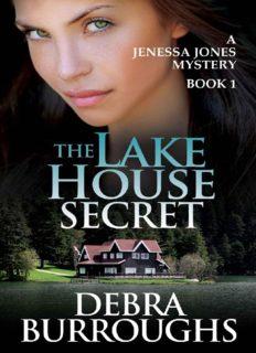 The Lake House Secret, A Romantic Suspense Novel
