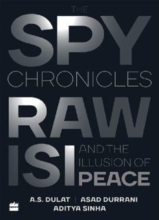 The-Spy-Chronicles -RAW-ISI-and-the-illusion of peace
