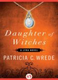 Daughter of Witches: A Lyra Novel