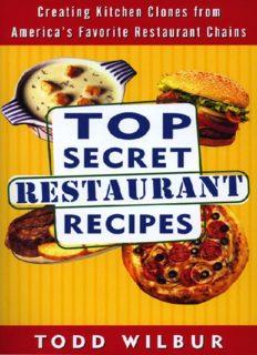 Top Secret Restaurant Recipes: Creating Kitchen Clones from America's Favorite Restaurant Chains