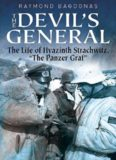 """The Devil's General : the Life of Hyazinth Graf Strachwitz - the """"""""Panzer Graf"""""""""""