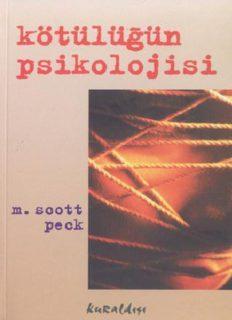 Kötülüğün Psikolojisi - M. Scott Peck