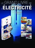 Le Grand Livre de l'Electricite [electrical wiring - residential]