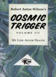 Cosmic trigger : my life after death