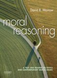 Moral Reasoning A Text and Reader on Ethics and Contemporary Moral Issues