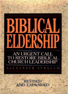 Biblical Eldership: An Urgent Call to Restore Biblical Church Leadership
