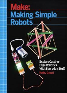 Making Simple Robots: Exploring Cutting-Edge Robotics with Everyday Stuff