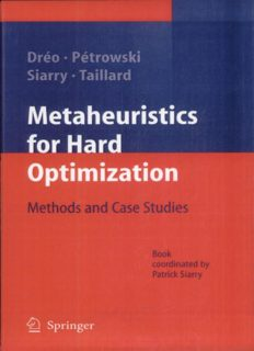 Metaheuristics for Hard Optimization : Simulated Annealing, Tabu Search, Evolutionary and Genetic Algorithms, Ant Colonies ... Methods and Case Studies