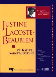 Justine Lacoste-Beaubien et l'Hôpital Sainte-Justine (Les Grands gestionnaires et leurs œuvres) (French Edition)