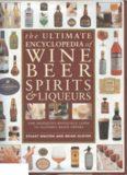 The ultimate encyclopedia of wine, beer, spirits & liqueurs