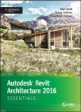 Autodesk Revit Architecture 2016 Essentials