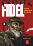 Fidel: O tirano mais amado do mundo